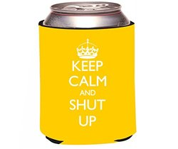 "Rikki Knight ""Keep Calm and Shut Up"" Beer Can Soda Drinks Cooler Koozie, Yellow Color Design"