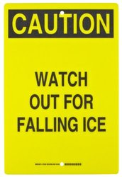 """Brady 12x18"""" Caution"""" Legend """"Watch Out For Falling Ice Maintenance Sign"""