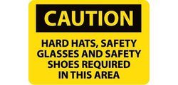 """NMC """"HARD HATS SAFETY GLASSES AND SAFETY SHOES REQUIRED"""" OSHA Caution Sign"""