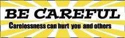 """NMC BT20 Motivational and Safety Banner, Legend """"BE CAREFUL - Carelessness can hurt you and others"""", 120"""" Length x 36"""" Height, Vinyl, Yellow/Black on White"""