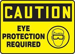 """10""""x14""""x0.040"""" """"CAUTION EYE PROTECTION REQUIRED"""" Aluminum Safety Sign"""