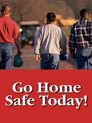 "Accuform Signs PST137 Safety Awareness Poster, ""GO HOME SAFE TODAY!"", 24"" Length x 18"" Width, Laminated Flexible Plastic"