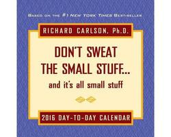 Don't Sweat Small Stuff Day-to-Day 2016 Calendar - Andrews McMeel - 2015