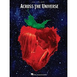 Across the Universe - Music from the Motion Picture -Piano/Vocal/Guitar Songbook