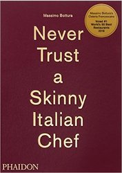 Phaidon Press  Massimo Bottura Never Trust A Skinny Italian Chef Hardcover